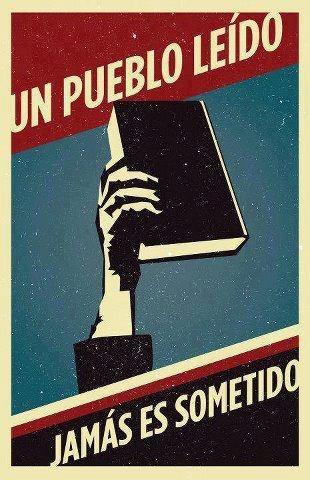 Un pueblo leído jamás es sometido