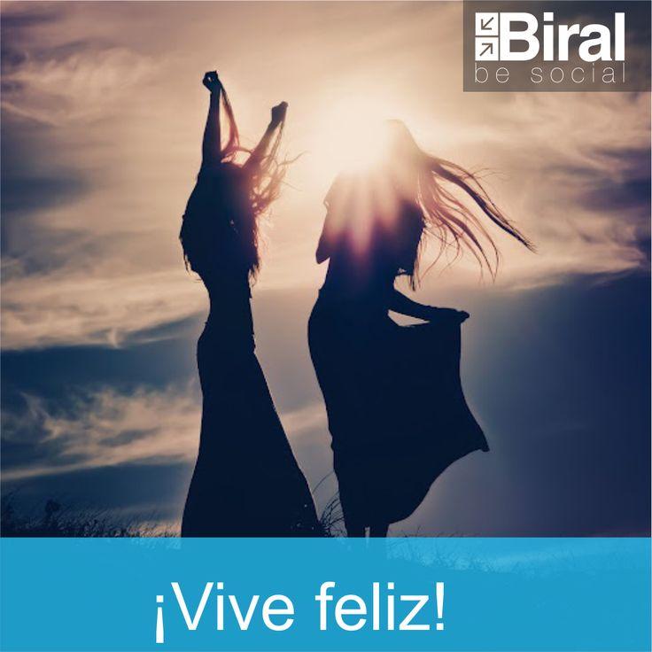 ¡Vive Feliz! Frases Biral #biral #felicidad #happy #day