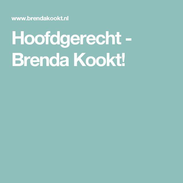 Hoofdgerecht - Brenda Kookt!