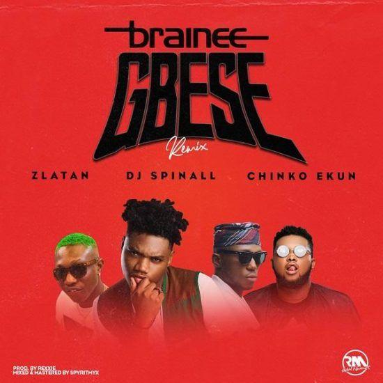 DOWNLOAD MP3: Brainee – Gbese (Remix) ft  Zlatan, Chinko