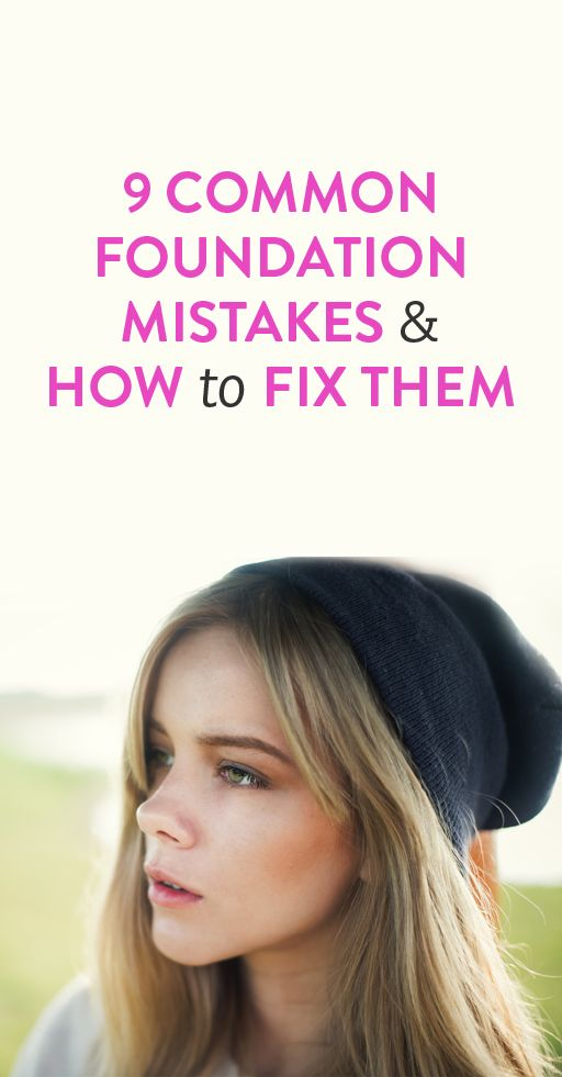 9 Common Foundation Mistakes & How to Fix Them