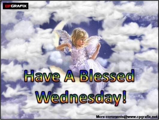 Have A Blessed Wednesday Images Friendster Myspace Tagged Hi5 Orkut More Places To