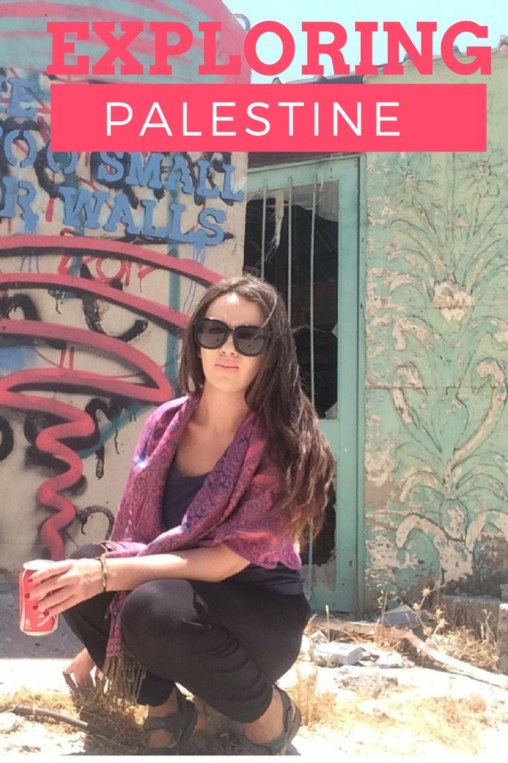 Yes You Can (and Should!) Travel to Palestine - A solo female's experiences travelling in Palestine's West Bank.