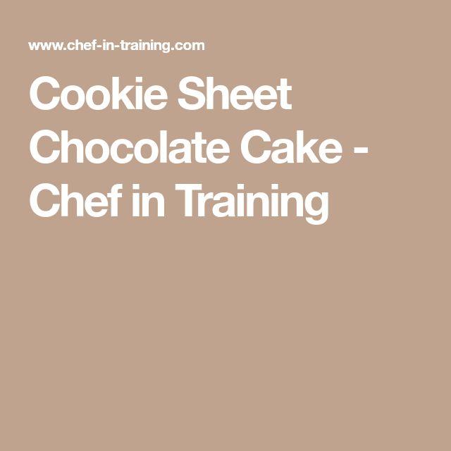 Cookie Sheet Chocolate Cake - Chef in Training