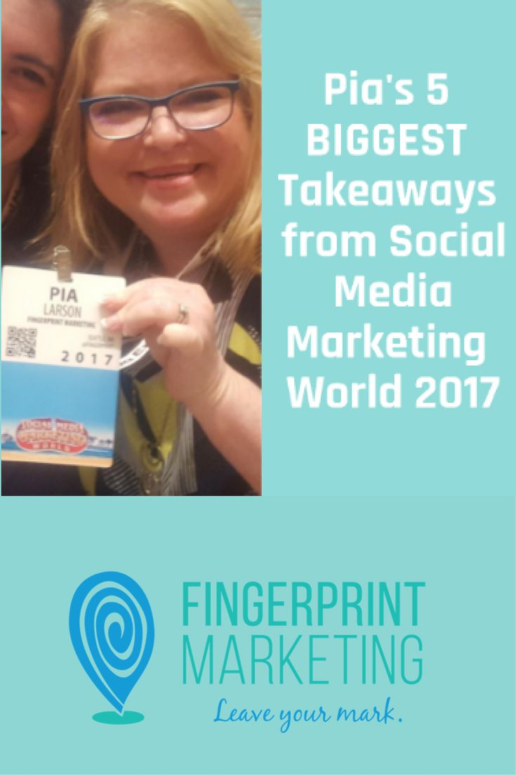 Read our blog for Pia's 5 biggest takeaways and what you should know about social media in 2017! http://fingerprintmarketing.com/pias-5-biggest-takeaways-social-media-marketing-world-2017/