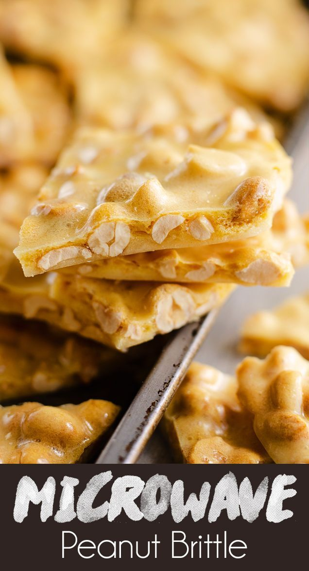 Microwave Peanut Brittle Is An Easy 15 Minute Candy Recipe Perfect For The Holidays It S A Family Favorite Sweet At Every Christmas