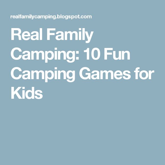 Real Family Camping 10 Fun Games For Kids