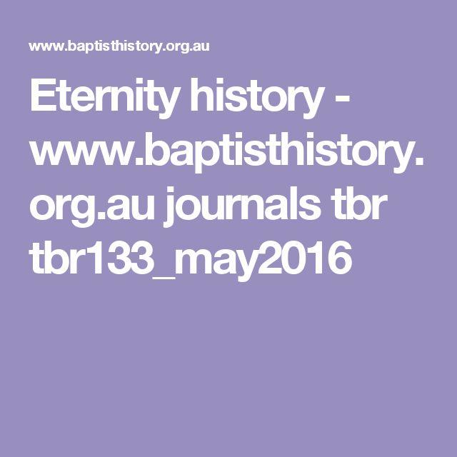 Eternity history - www.baptisthistory.org.au journals tbr tbr133_may2016