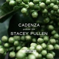 Cadenza Podcast | 064 - Stacey Pullen (Cycle) by Cadenza  Music on SoundCloud
