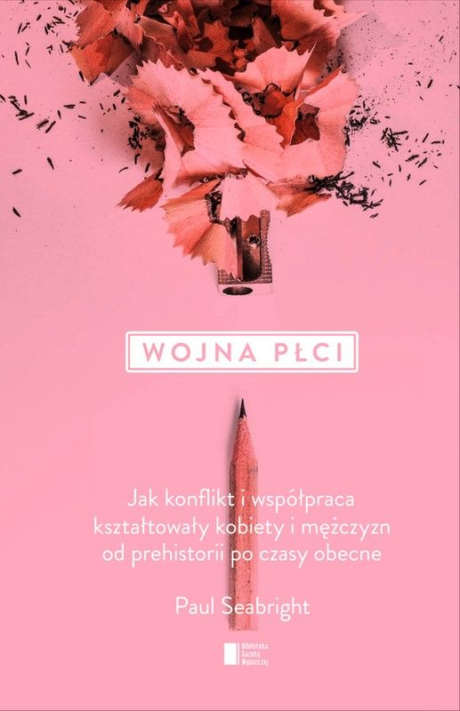Wojna płci Paul Seabright - Psychologia i socjologia - Publio.pl