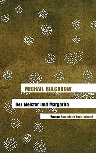 Der Meister und Margarita: Roman von Michail Bulgakow…