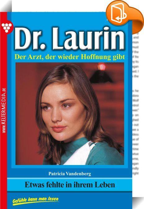 Dr. Laurin 139 - Arztroman    :  Dr. Laurin ist ein beliebter Allgemeinmediziner und Gynäkologe. Bereits in jungen Jahren besitzt er eine umfassende chirurgische Erfahrung. Darüber hinaus ist er auf ganz natürliche Weise ein Seelenarzt für seine Patienten. Die großartige Schriftstellerin Patricia Vandenberg, die schon den berühmten Dr. Norden verfasste, hat mit den 200 Romanen Dr. Laurin ihr Meisterstück geschaffen.  »Leon, hörst du mir überhaupt zu?«, fragte Antonia Laurin mit einem n...