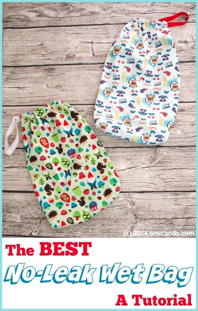 Sew Can Do: Tutorial Time: The Best DIY No-Leak Wet Bag.  This double layered design says goodbye to leaks!  Great for cloth diapers, potty training, swimsuits, towels, damp mittens & socks...anything that's gotten wet!