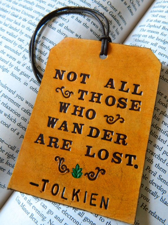 """""""Not all those who wander are lost"""" - Tolkien $20 on Etsy"""