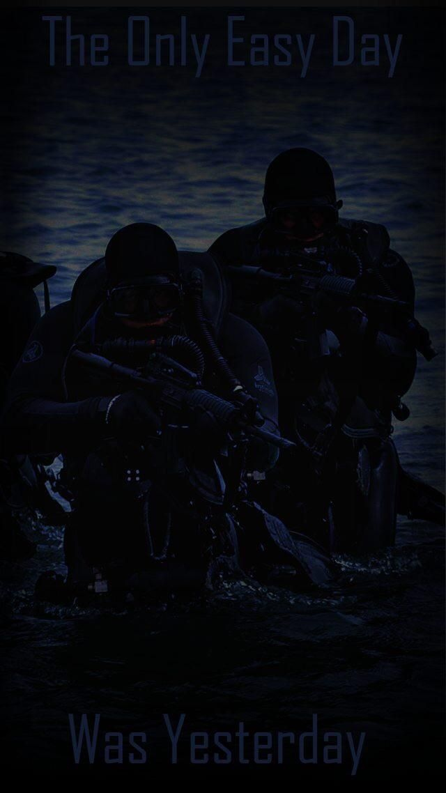 """The only easy day was yesterday"" US Navy SEALs Motto"