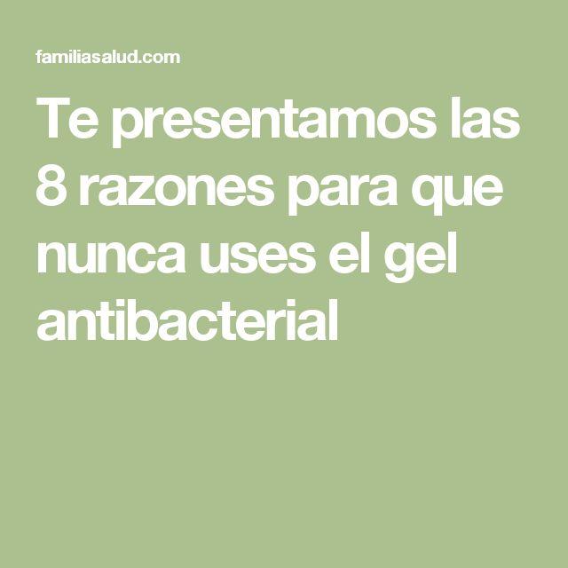 Te presentamos las 8 razones para que nunca uses el gel antibacterial