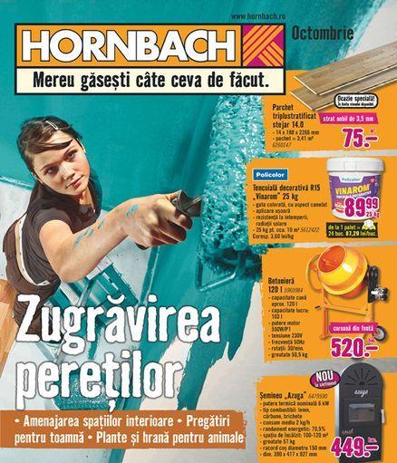 Catalog Hornbach Zugravirea Peretilor Octombrie 2017! Oferte: parchet triplustratificat 75 lei; tencuiala decorativa R15 Vinarom 25 kg 89,99 lei; betoniera