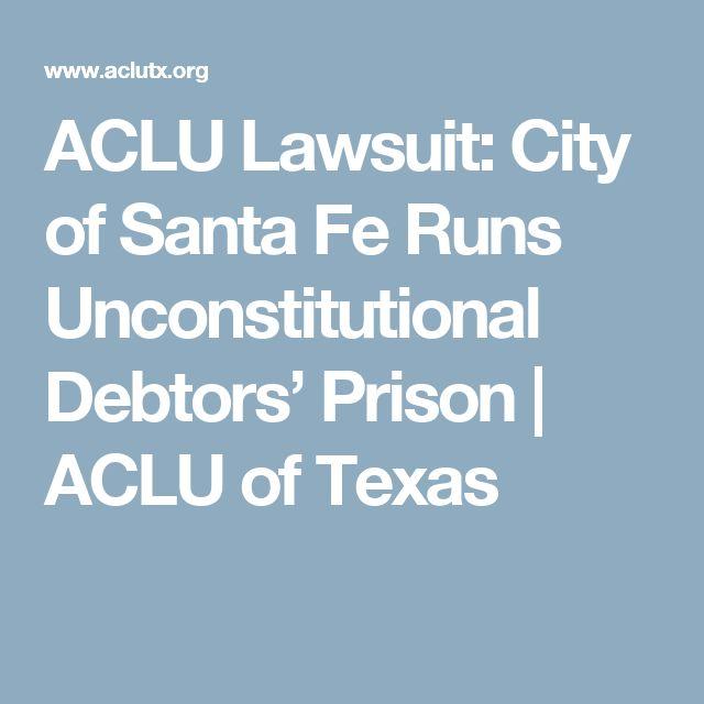 ACLU Lawsuit: City of Santa Fe Runs Unconstitutional Debtors' Prison | ACLU of Texas
