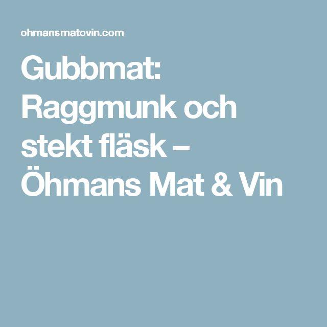 Gubbmat: Raggmunk och stekt fläsk – Öhmans Mat & Vin