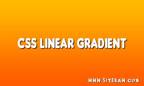 CSS Linear Gradient http://www.siteraw.com