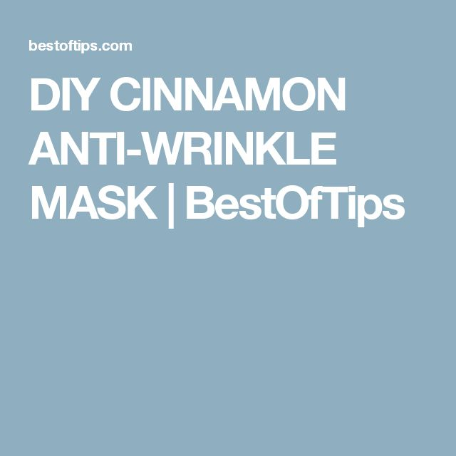 DIY CINNAMON ANTI-WRINKLE MASK | BestOfTips