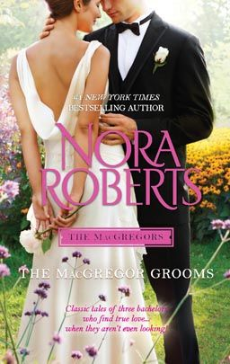The MacGregor Grooms by Nora Roberts Silhouette Special Releases Aug 2012 Miniseries: MacGregors Category: Contemporary Romance #HarlequinBooks #NoraRoberts