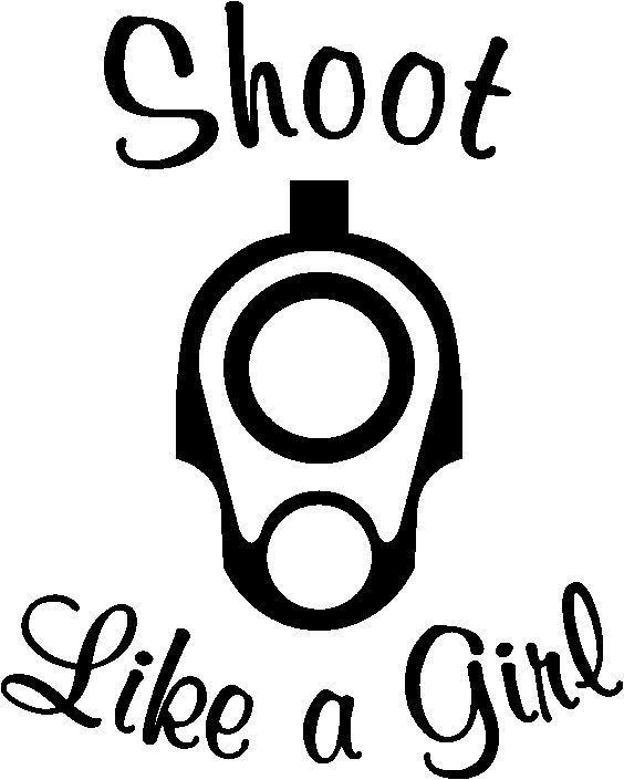 Shoot Like A Girl Vinyl Decal Sticker gun nra liberty arms 049