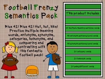 Blue 42! Blue 42! Hut, hut, hike! Practice multiple meaning words, antonyms, synonyms, categories, homonyms, and comparing and contrasting with this fantastic football pack!This pack includes: 24 multiple meaning sentences, 48 antonym sentence/word cards (24 pairs), 48 synonym sentence/word cards (24 pairs), 24 category cards, 24 homonym cards, and 24 same/different cards!For more speech and language tips and tricks, please visit www.wordnerdspeechteach.blogspot.com and/or…