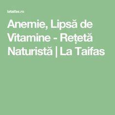 Anemie, Lipsă de Vitamine - Rețetă Naturistă   La Taifas