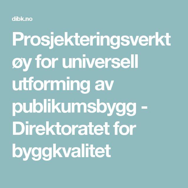 Prosjekteringsverktøy for universell utforming av publikumsbygg - Direktoratet for byggkvalitet