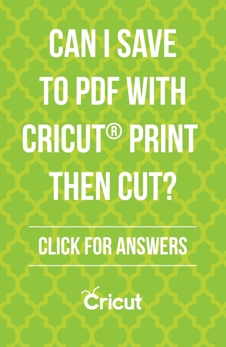 Cricut Print Then Cut Frequently Asked Questions: Can I Save To Pdf With  Cricut Print