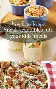 Picky eater on your hands? Sneak more healthy vegetables into your kids meals with these 12 easy recipes