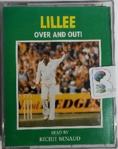 Lillie - Over and Out! written by Dennis Lillie performed by Richie Benaud on Cassette (Abridged)