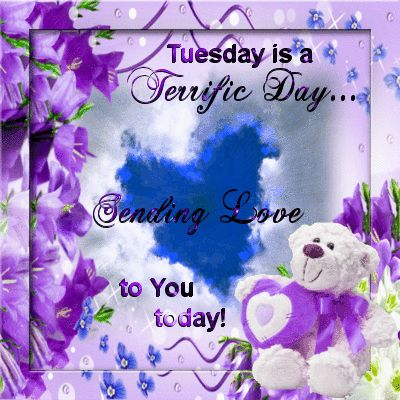 Tuesday is a terrific day...sending love to you today graphic tuesday happy tuesday tuesday greeting tuesday quote