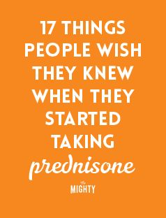 17 Things People Wish They Knew When They Started Prednisone
