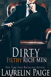 Dirty Filthy Rich Men, an all-new contemporary romance from NYT Bestseller Laurelin Paige