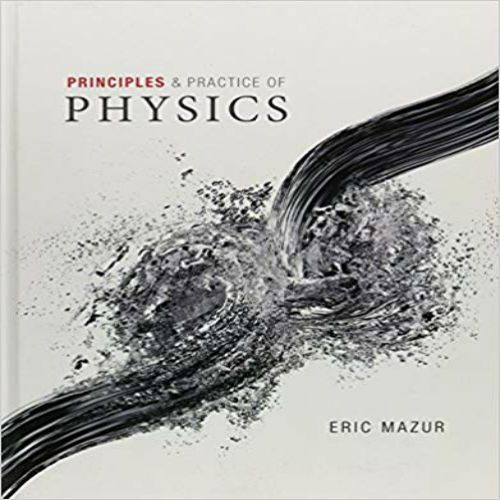 Test bank for principles and practice of physics 1st edition by eric ….