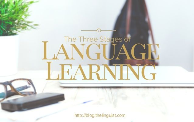 The Three Stages of Language Learning #LingQ #LearnLanguages #SlideShare #LingoSteve