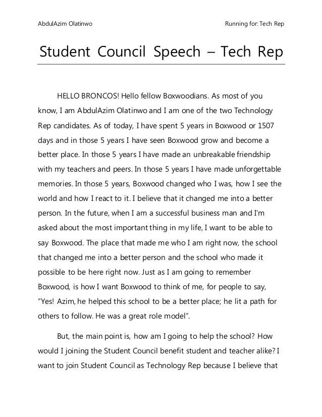 student council and council speech idea Student council speech ideas this person ready and eligible for the job answer those questions in my following student council speech idea top 10 1 a simple welcome to all student voters.