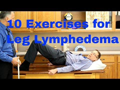 10 Exercises for Leg Lymphedema (Swelling or Edema of the Lower Extremities) - YouTube
