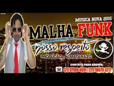 Malha Funk - Nosso Respeito (Produção  J.Matarazo) Musica Nova 2015