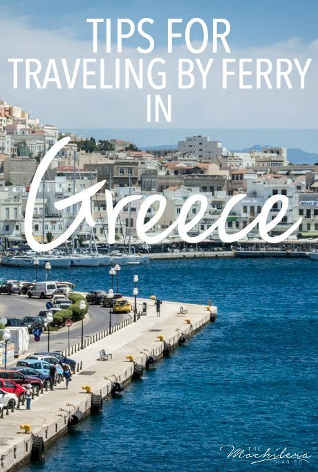 Planning a trip to the Greek islands?  Follow these tips to make your travels by ferry go as smoothly as possible | The Mochilera Diaries: