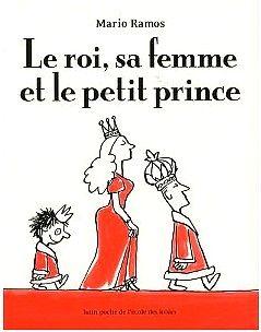 Le roi, sa femme et le petit prince - Mario Ramos