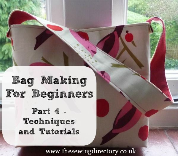 Bag making techniques for beginners - Part 4 - Techniques and Tutorials.