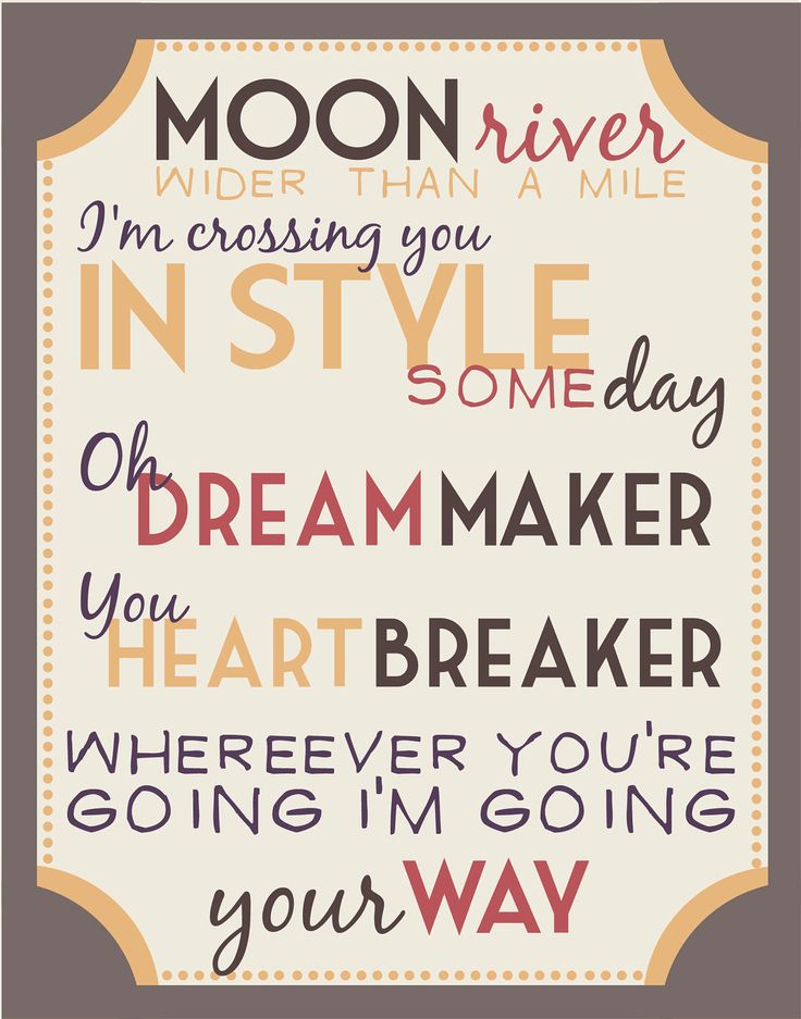 I've been playing this song over and over for the past few days and it won't get out of my head. Moon River.