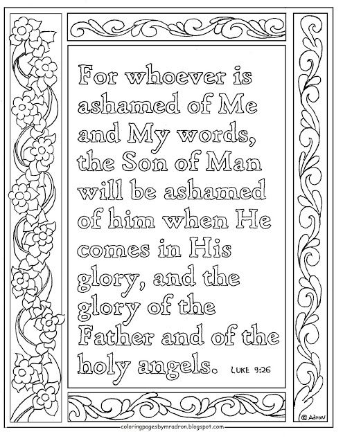 Luke 9:26 Print and Color page for whoever is ashamed of me Bible verse. Hundreds more at my blog, https://coloringpagesbymradron.blogspot.com