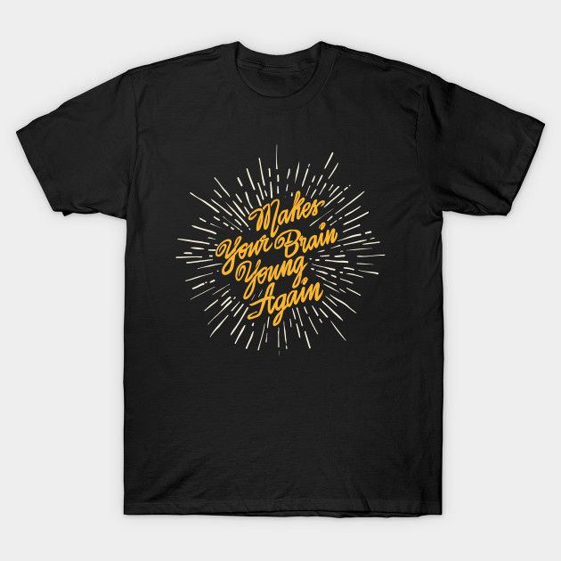 """Make Your Brain Young Again lettering tshirt design by <a href=""""https://www.teepublic.com/user/rogerdot?ref_id=5550&ref_type=aff"""" target=""""_blank"""">rogerdot</a>.  Available in a variety of colours on classic t-shirt, tri-blend t-shirt (extra soft), V-neck t-shirt, premium t-shirt (relaxed fit), dolman tri-blend t-shirt (extra soft), slouchy V-neck, slouchy t-shirt, curvy t-shirt. 100% combed ringspun cotton. 4.3 oz, the perfect weight for a graphic tee and the softest in the business."""