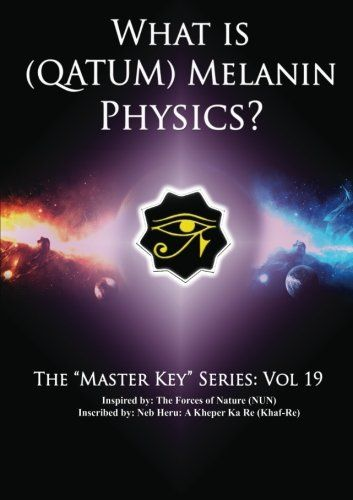 ♀ Question: What Is (Qatum) Melanin Physics? Answer: UniversALLOYoruba [Royal] BlaCKEMETHERICosmicelestiaLuciferian [Gnostic] MentALLEGORICALemurian [Advanced PhilosophicaLinguistic] Sciences of Her Supreme BlaCKEMETHNIChrist Race of Extra Telepathic Radium [Akashic] Gases [Genetics] from Atlantis ♀