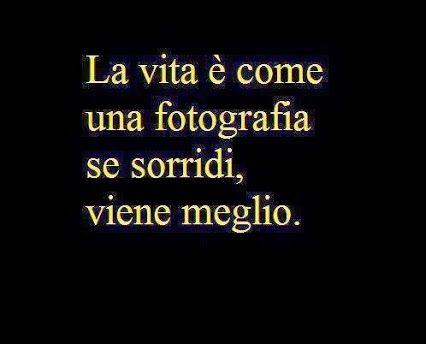 ~Life is like a picture, if you smile, it is better Η αγάπη είναι σαν μια εικόνα , αν χαμογελάς είναι καλύτερα..