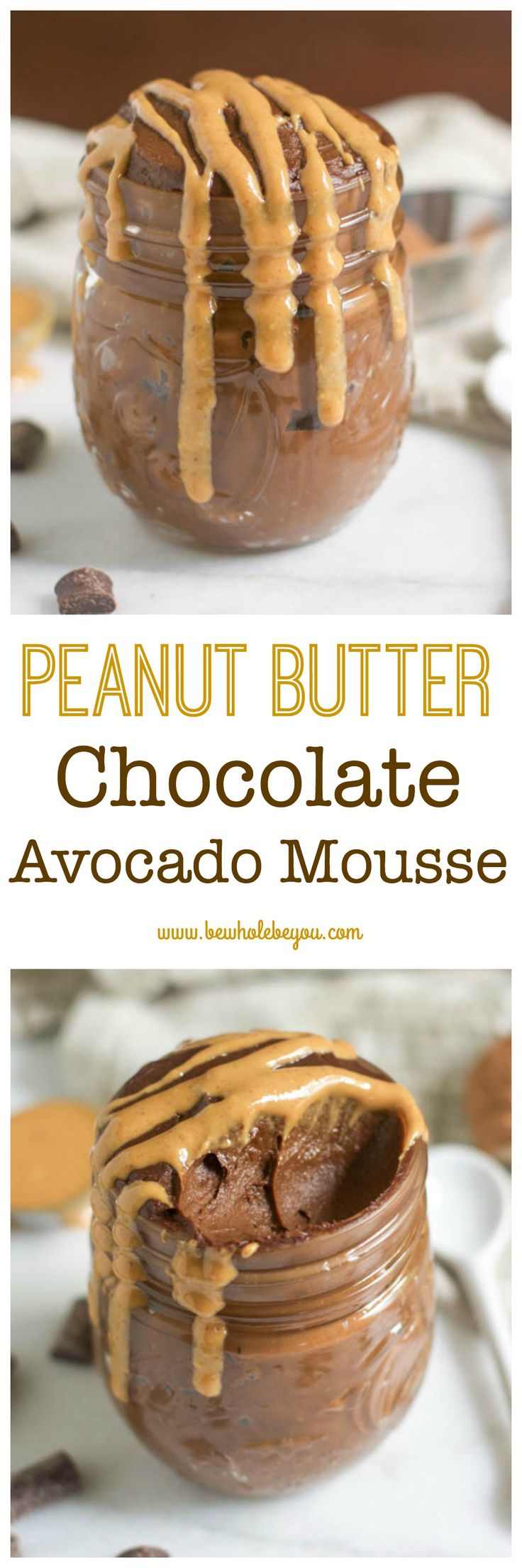 Peanut Butter Chocolate Avocado Mousse. Be Whole. Be You.